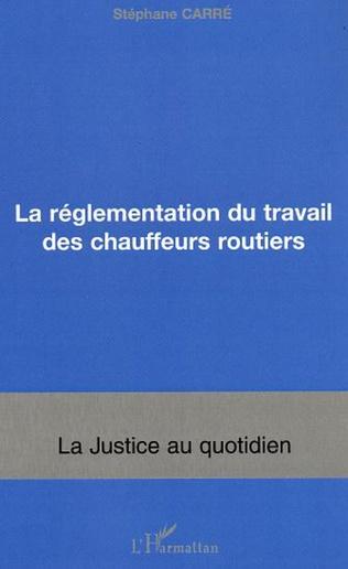 Couverture La réglementation du travail des chauffeurs routiers