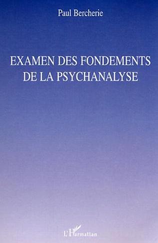 Couverture Examen des fondements de la psychanalyse