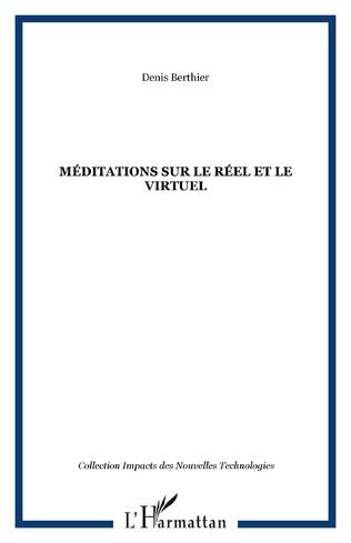 Couverture Méditations sur le réel et le virtuel