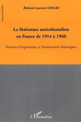 Couverture La littérature anticolonialiste en France de 1914 à 1960