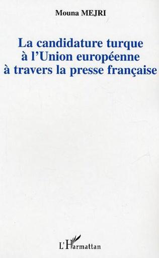 Couverture La candidature turque à l'Union européenne à travers la presse française