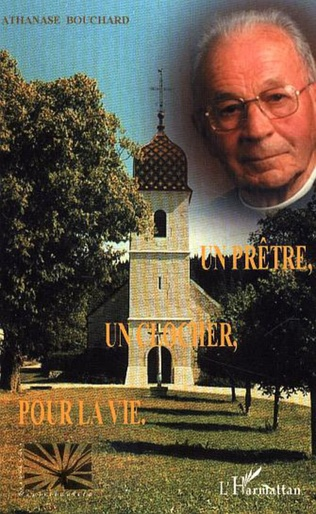 Couverture Un prêtre, un clocher, pour la vie