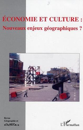 Couverture Economie et culture : Nouveaux enjeux géographiques