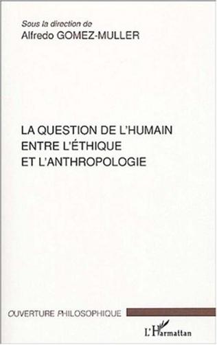 Couverture La question de l'humain entre l'éthique et l'anthropologie
