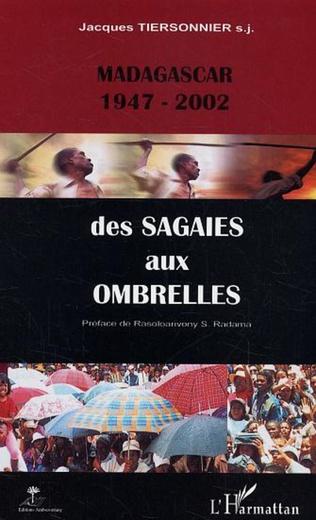 Couverture Madagascar 1947-2002 des sagaies aux ombrelles