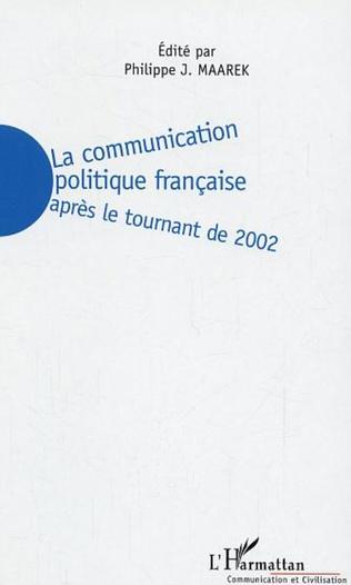 Couverture La communication politique française après le tournant de 2002