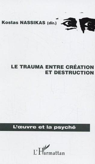 Couverture Le trauma entre création et destruction