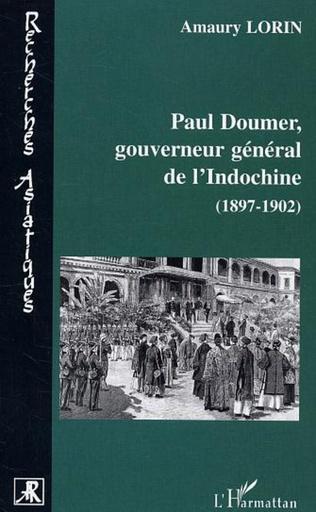 Couverture Paul Doumer, gouverneur général de l'Indochine