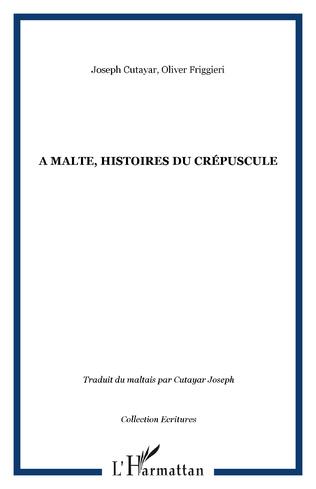 Couverture A Malte, histoires du crépuscule