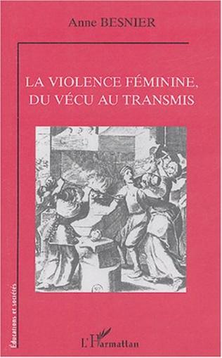 Couverture La violence féminine, du vécu au transmis