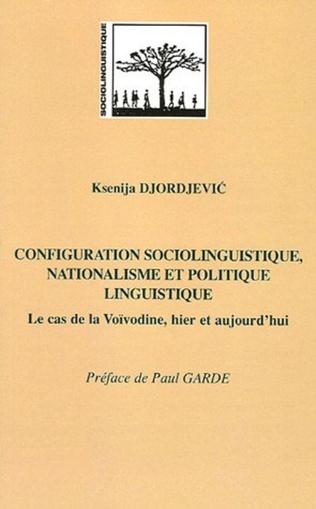 Couverture Configuration sociolinguistique, nationalisme et politique linguistique