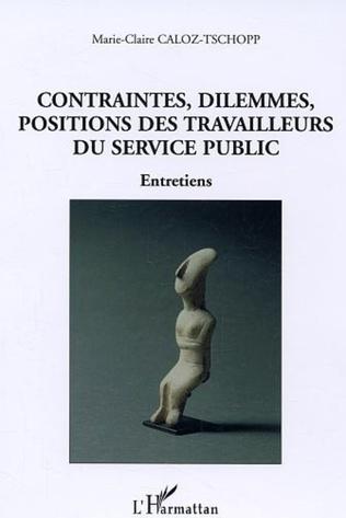 Couverture Contraintes, dilemmes, positions des travailleurs du service public