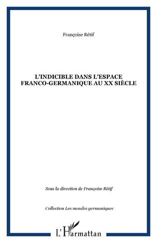 Couverture L'indicible dans l'espace franco-germanique au XX siècle