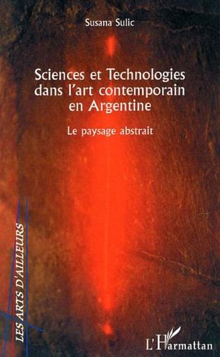 Couverture Sciences et Technologies dans l'art contemporain en Argentine