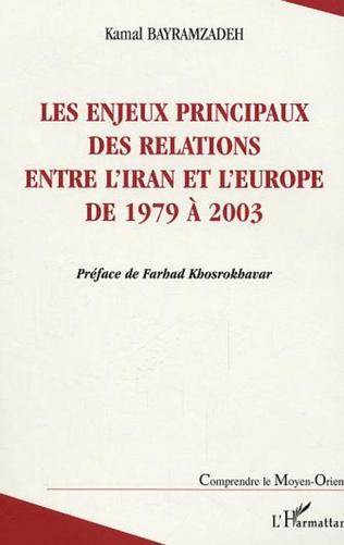 Couverture Les enjeux principaux des relations entre l'Iran et l'Europe de 1979 à 2003