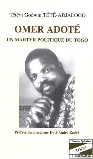 Couverture Omer Adoté un martyr politique du Togo