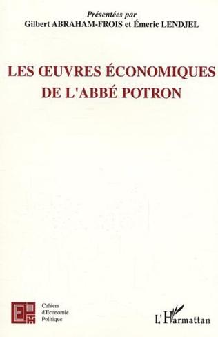 Couverture Les œuvres économiques de l'Abbé Potron