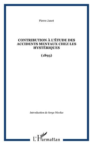 Couverture Contribution à l'étude des accidents mentaux chez les hystériques