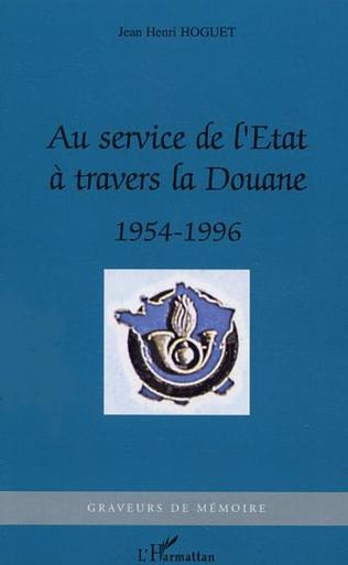 Couverture Au service de l'Etat à travers la Douane