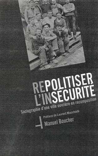 Couverture Repolitiser l'insécurité