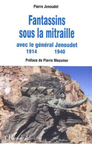 Couverture Fantassins sous la mitraille avec le général Jenoudet