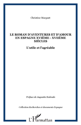 Couverture Le roman d'aventures et d'amour en Espagne XVIème - XVIIème siècles