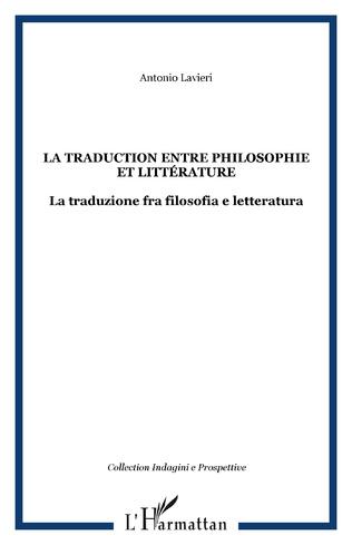 Couverture La traduction entre philosophie et littérature