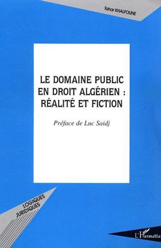 Couverture Le domaine public en droit algérien : réalité et fiction