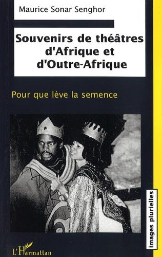 Couverture Souvenirs de théâtres d'Afrique et d'Outre-Afrique