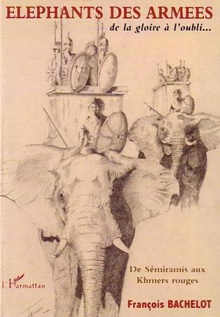 Couverture Eléphants des armées de la gloire à l'oubli…