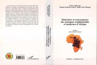Couverture Itinéraires et convergences de musiques traditionnelles et modernes d'Afrique