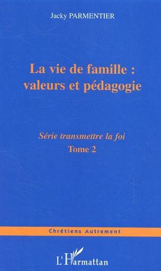 Couverture La vie de famille : valeurs et pédagogie