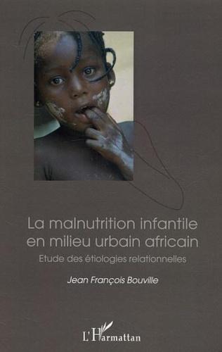 Couverture La malnutrition infantile en milieu urbain africain