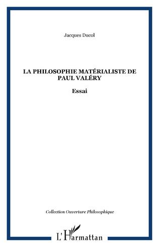 Couverture La philosophie matérialiste de Paul Valéry