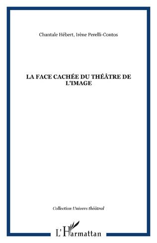 Couverture LA FACE CACHÉE DU THÉÂTRE DE L'IMAGE