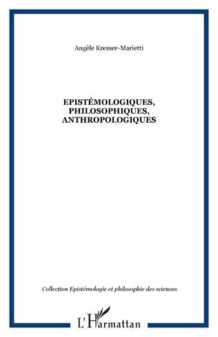 Couverture Epistémologiques, philosophiques, anthropologiques