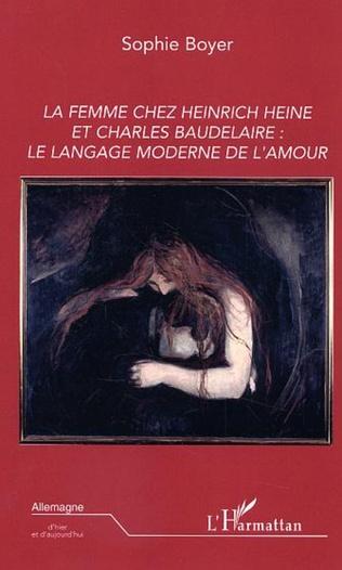 Couverture La femme chez Heinrich Heine et Charles Baudelaire: le langage moderne de l'amour