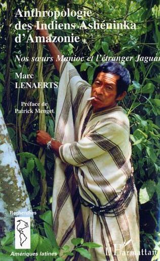 Couverture Anthropologie des Indiens Ashéninka d'Amazonie