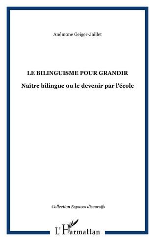 Couverture Le bilinguisme pour grandir