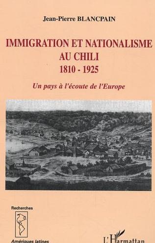 Couverture Immigration et nationalisme au Chili 1810-1925