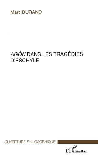 Couverture Agôn dans les tragédies d'Eschyle