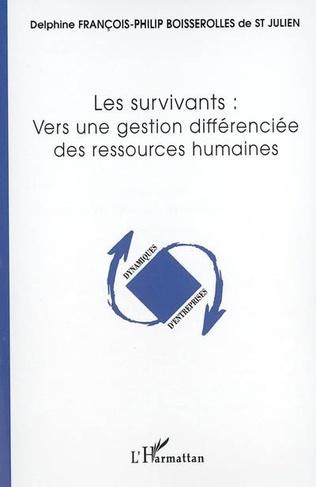 Couverture Les survivants: vers une gestion différenciée des ressources humaines