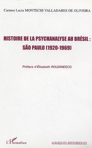 Couverture Histoire de la psychanalyse au Brésil : São Paulo (1920-1969)