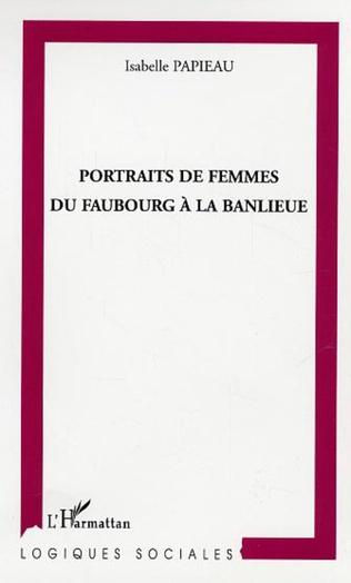 Couverture Portraits de femmes du faubourg à la banlieue