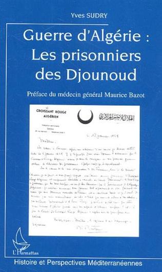 Couverture Guerre d'Algérie : Les prisonniers des Djounoud
