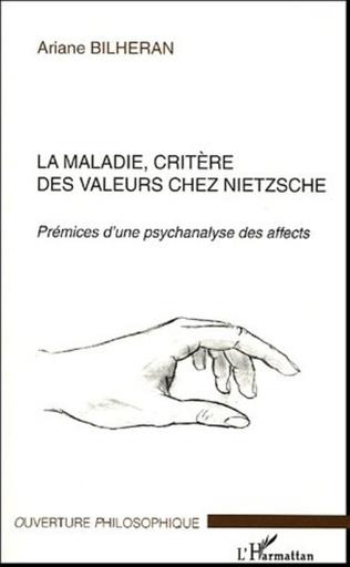 Couverture La maladie, critère des valeurs chez Nietzsche