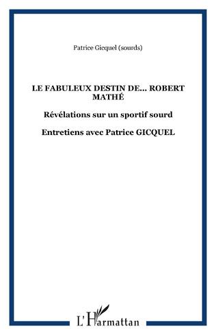 Couverture Le fabuleux destin de... Robert Mathé