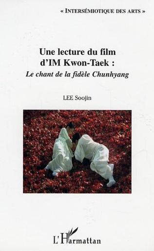 Couverture Une lecture du film d'IM Kwon-Taek : Le chant de la fidèle Chunhyang