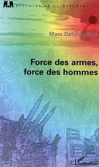 Couverture Force des armes, force des hommes