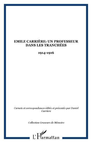 Couverture Emile Carrière: Un professeur dans les tranchées